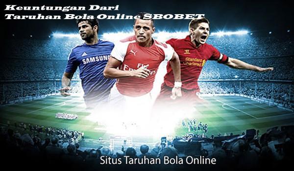 Keuntungan Dari Taruhan Bola Online SBOBET